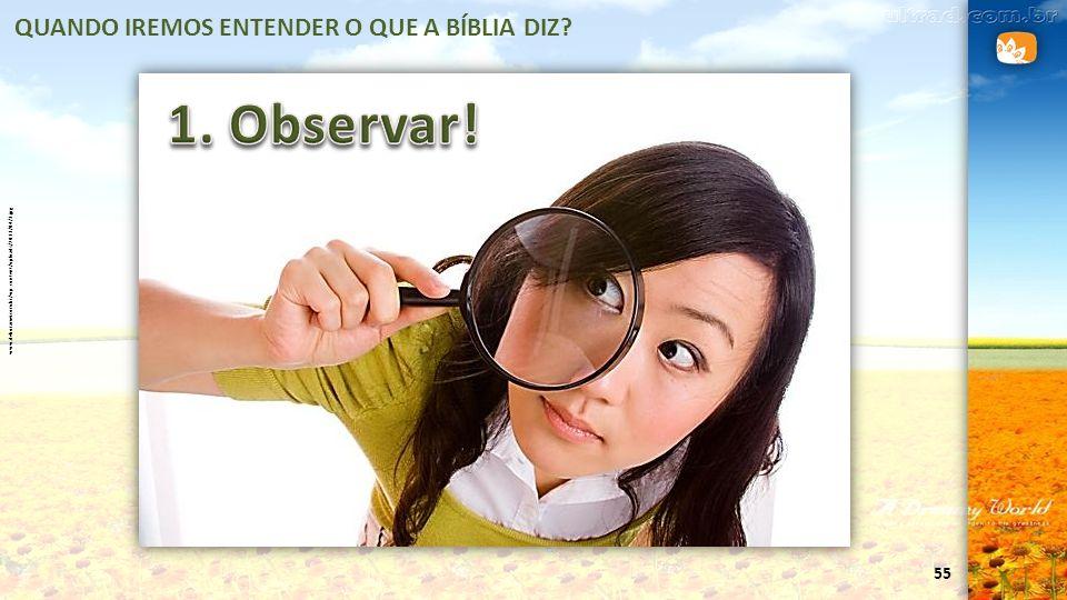 55 QUANDO IREMOS ENTENDER O QUE A BÍBLIA DIZ? www.deboramei.com.br/wp-content/uploads/2013/04/3.jpg