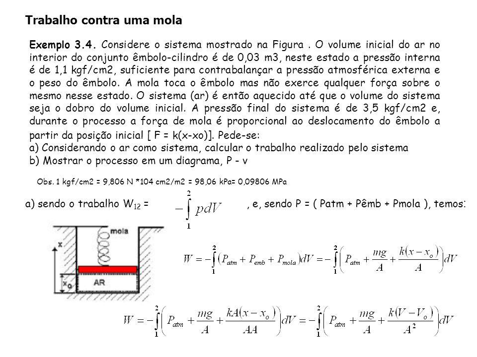 Exemplo 3.4. Considere o sistema mostrado na Figura. O volume inicial do ar no interior do conjunto êmbolo-cilindro é de 0,03 m3, neste estado a press