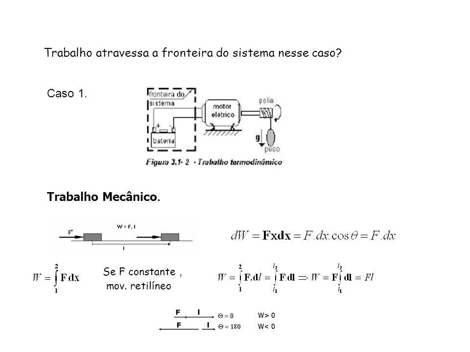 Visto que B e C representam caminhos arbitrários entre os estados 1 e 2 concluímos que a quantidade ( Q + W) é a mesma para qualquer processo entre o estado 1 e o estado 2.
