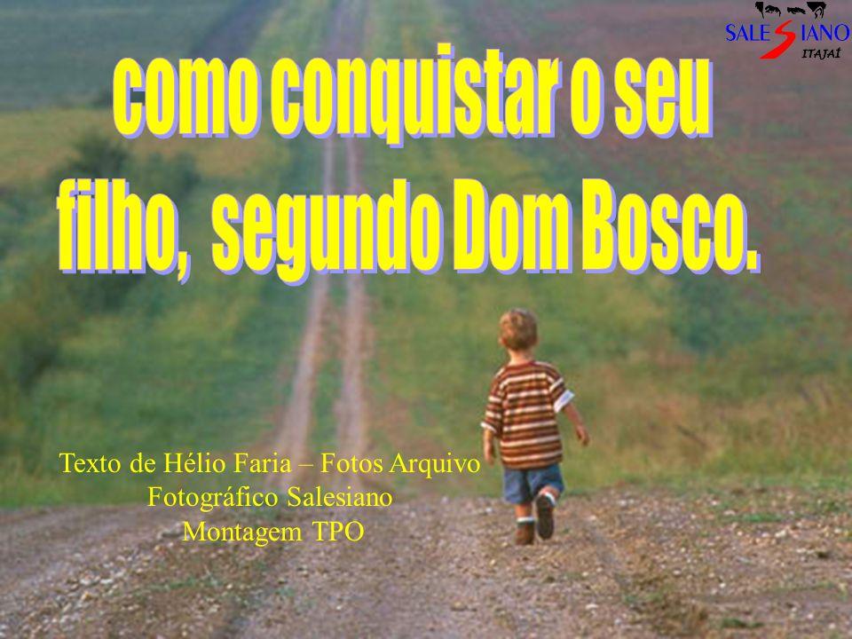 3 Texto de Hélio Faria – Fotos Arquivo Fotográfico Salesiano Montagem TPO