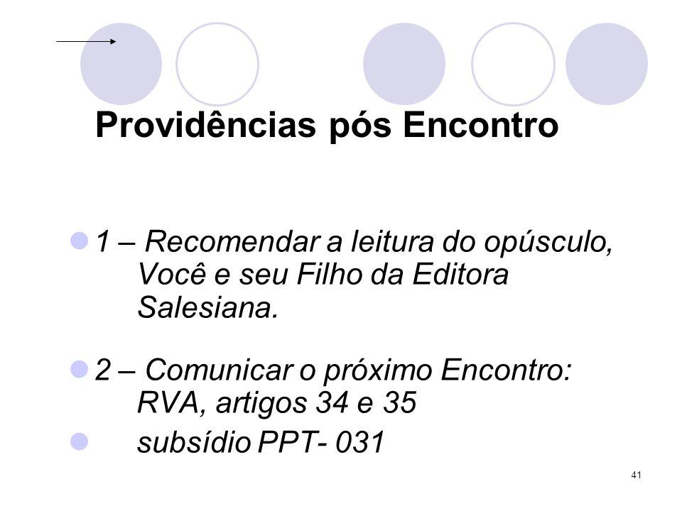 41 Providências pós Encontro 1 – Recomendar a leitura do opúsculo, Você e seu Filho da Editora Salesiana.