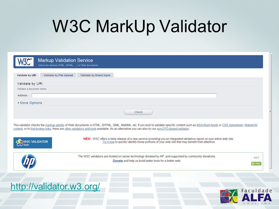 W3C MarkUp Validator http://validator.w3.org/