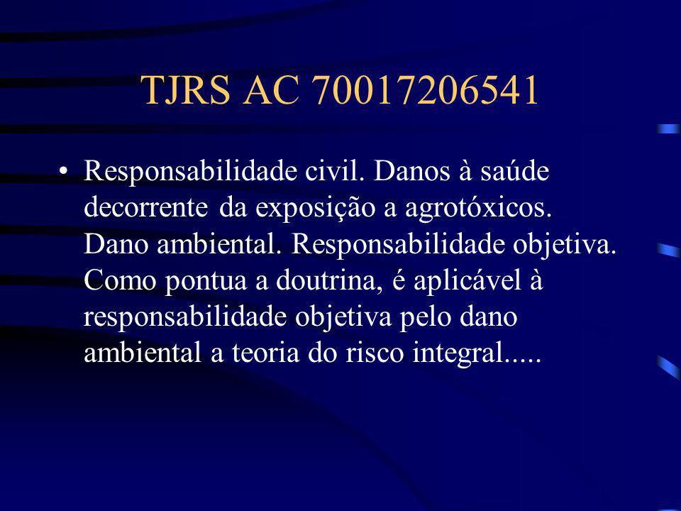 TJRS AC 70017206541 Responsabilidade civil. Danos à saúde decorrente da exposição a agrotóxicos. Dano ambiental. Responsabilidade objetiva. Como pontu