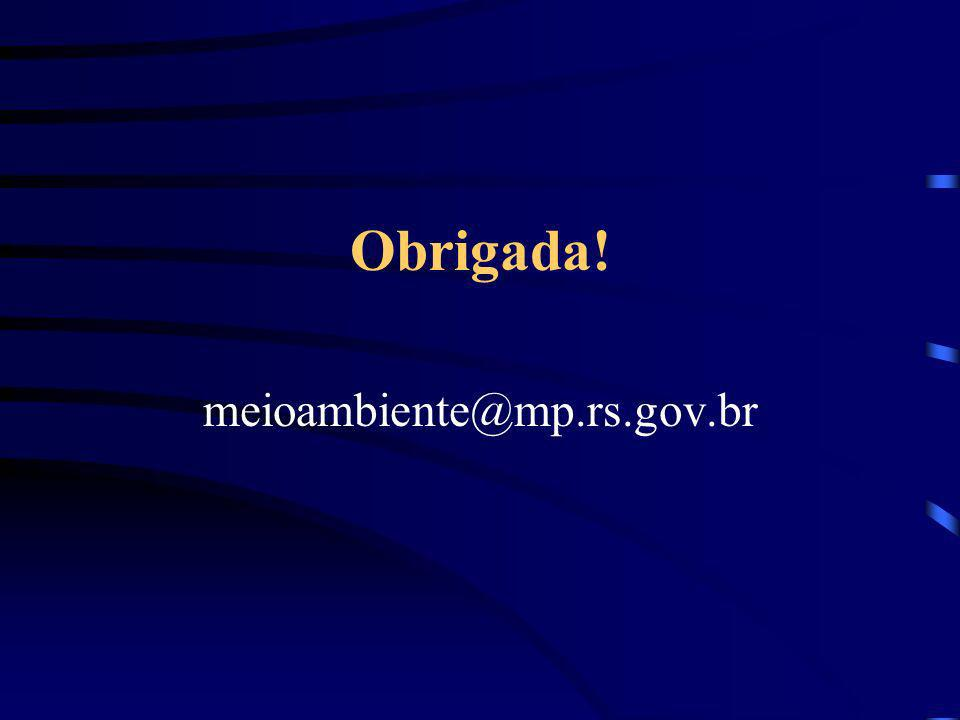 Obrigada! meioambiente@mp.rs.gov.br