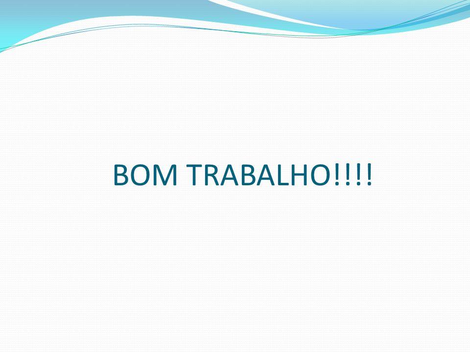 BOM TRABALHO!!!!
