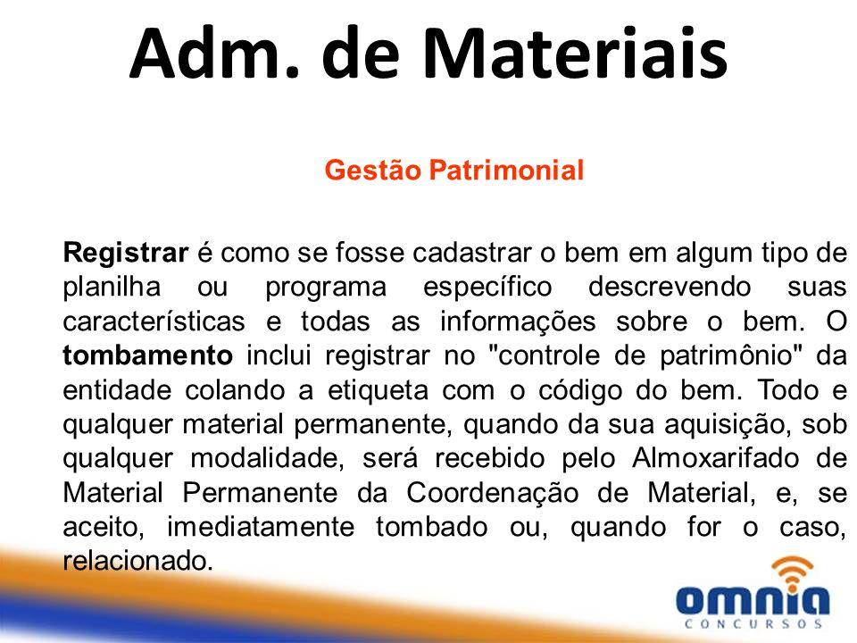Gestão Patrimonial.Em alguns tipos de material não é possível colocar a plaqueta em face de suas características (por exemplo um tecido).