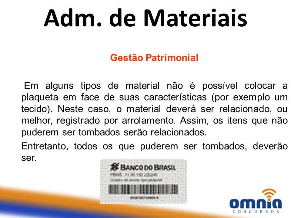 Gestão Patrimonial.Em alguns tipos de material não é possível colocar a plaqueta em face de suas características (por exemplo um tecido). Neste caso,