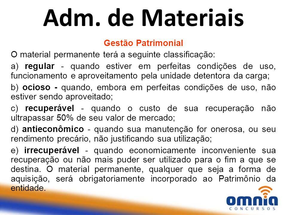 Gestão Patrimonial O material permanente terá a seguinte classificação: a) regular - quando estiver em perfeitas condições de uso, funcionamento e apr
