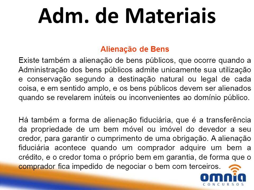 Alienação de Bens Existe também a alienação de bens públicos, que ocorre quando a Administração dos bens públicos admite unicamente sua utilização e c