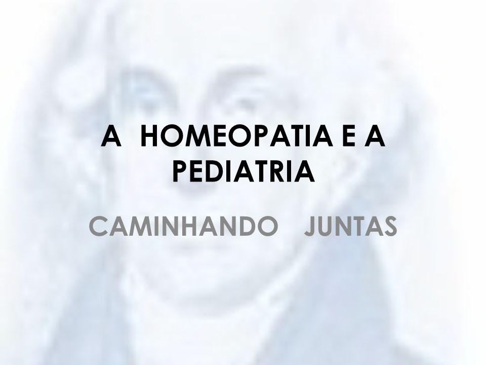 A HOMEOPATIA E A PEDIATRIA CAMINHANDO JUNTAS