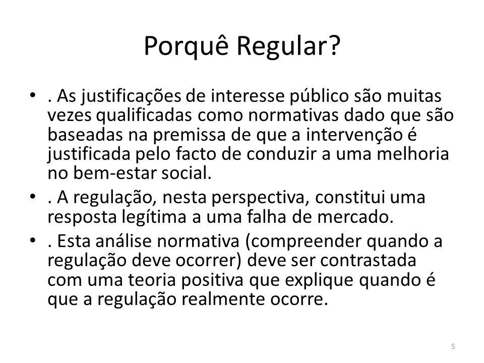 Porquê Regular?. As justificações de interesse público são muitas vezes qualificadas como normativas dado que são baseadas na premissa de que a interv