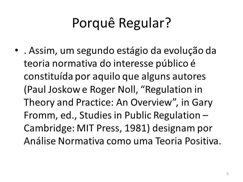 Porquê Regular?. Assim, um segundo estágio da evolução da teoria normativa do interesse público é constituída por aquilo que alguns autores (Paul Josk