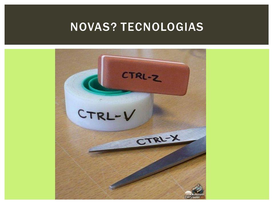 NOVAS? TECNOLOGIAS