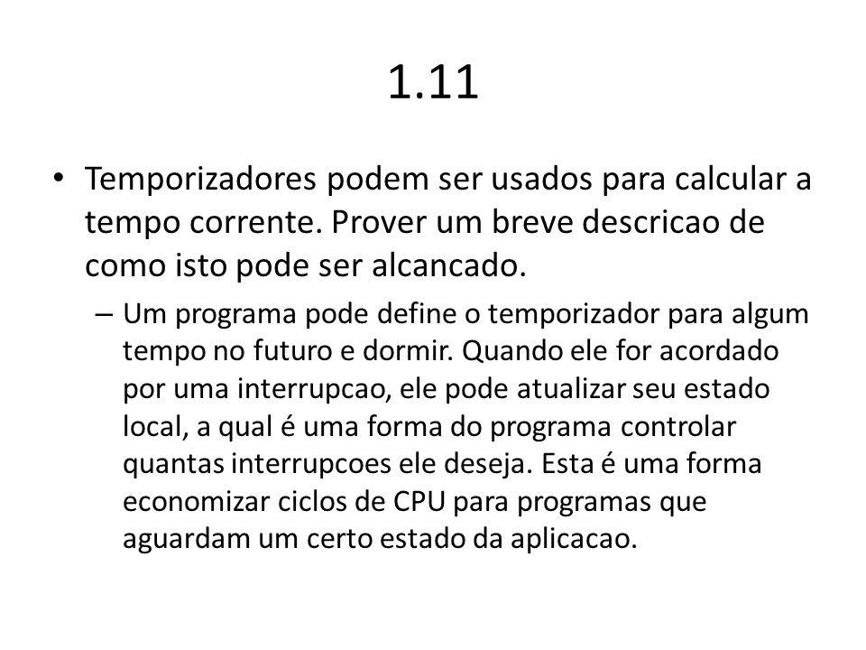 1.11 Temporizadores podem ser usados para calcular a tempo corrente. Prover um breve descricao de como isto pode ser alcancado. – Um programa pode def