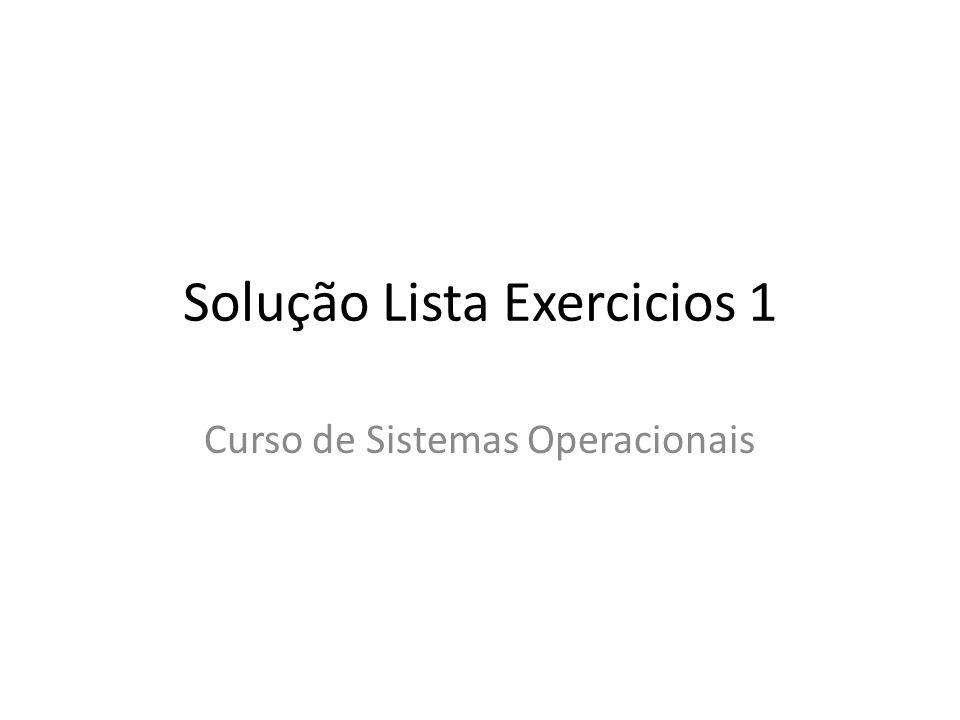 Solução Lista Exercicios 1 Curso de Sistemas Operacionais