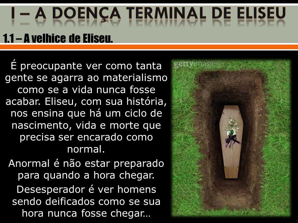 1.2 – O sofrimento de Eliseu.