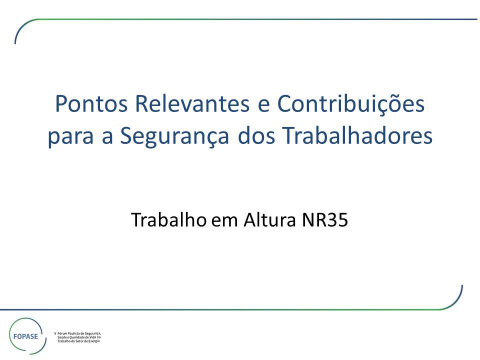 Pontos Relevantes e Contribuições para a Segurança dos Trabalhadores Trabalho em Altura NR35