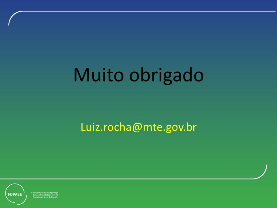 Muito obrigado Luiz.rocha@mte.gov.br