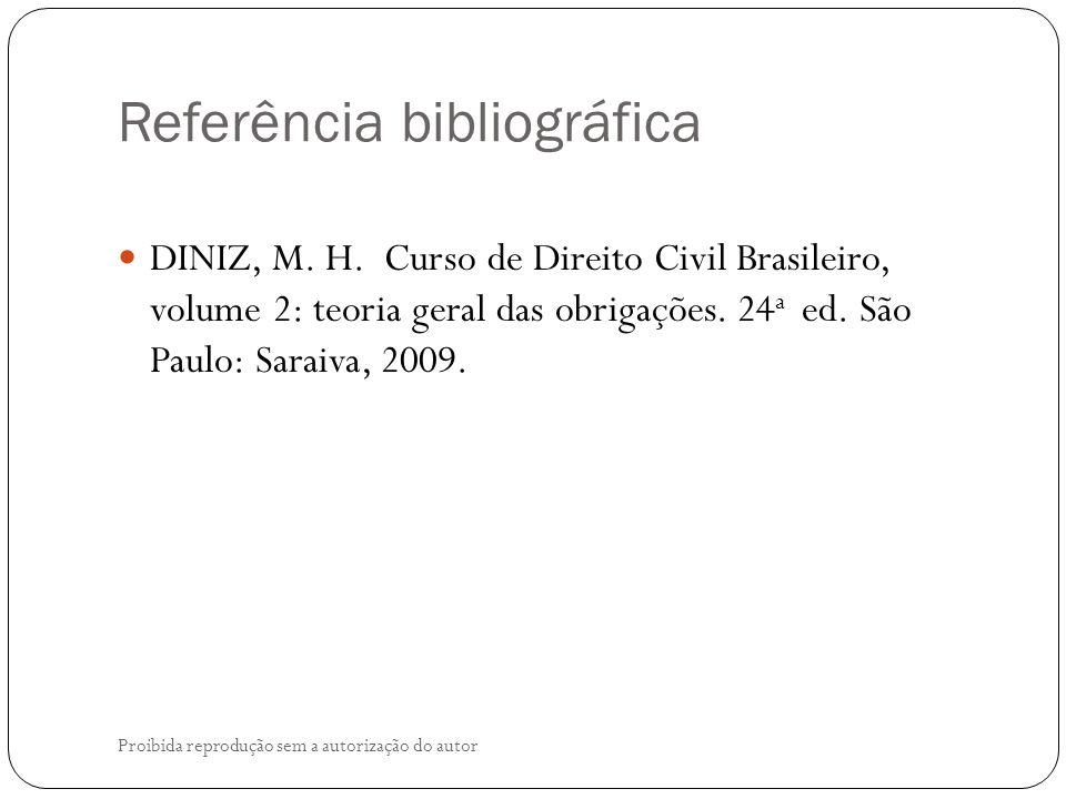 Referência bibliográfica Proibida reprodução sem a autorização do autor DINIZ, M.