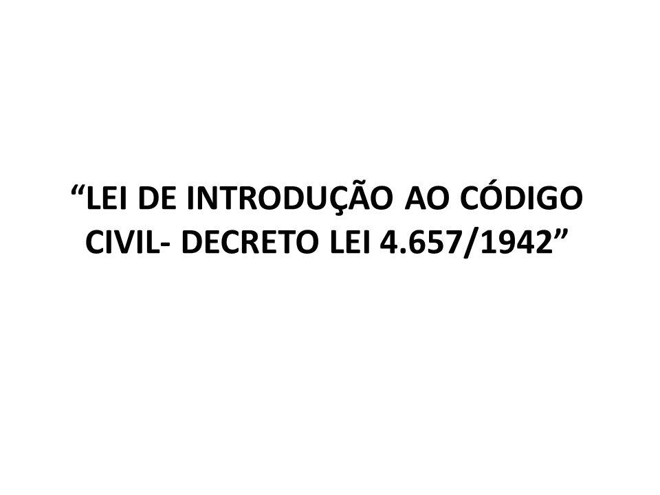 LEI DE INTRODUÇÃO AO CÓDIGO CIVIL- DECRETO LEI 4.657/1942