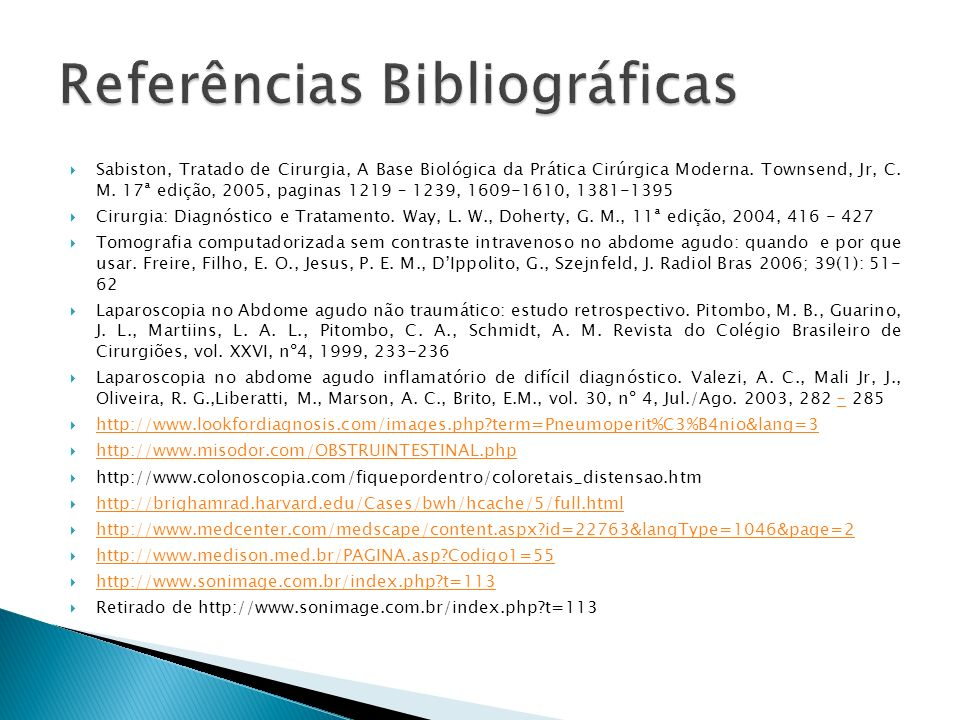 Sabiston, Tratado de Cirurgia, A Base Biológica da Prática Cirúrgica Moderna. Townsend, Jr, C. M. 17ª edição, 2005, paginas 1219 – 1239, 1609-1610, 13