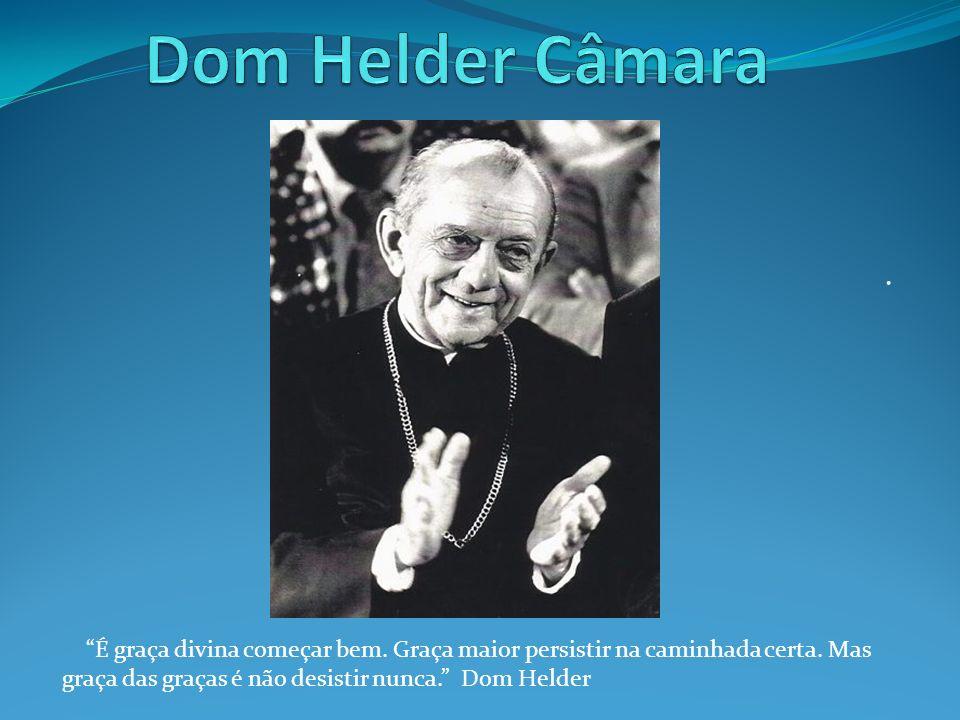 Em 1909 nascia Hélder Câmara em Fortaleza.