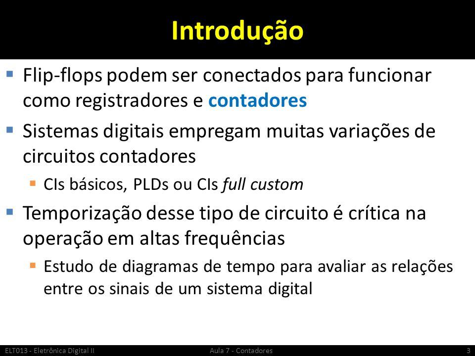 Introdução Flip-flops podem ser conectados para funcionar como registradores e contadores Sistemas digitais empregam muitas variações de circuitos con