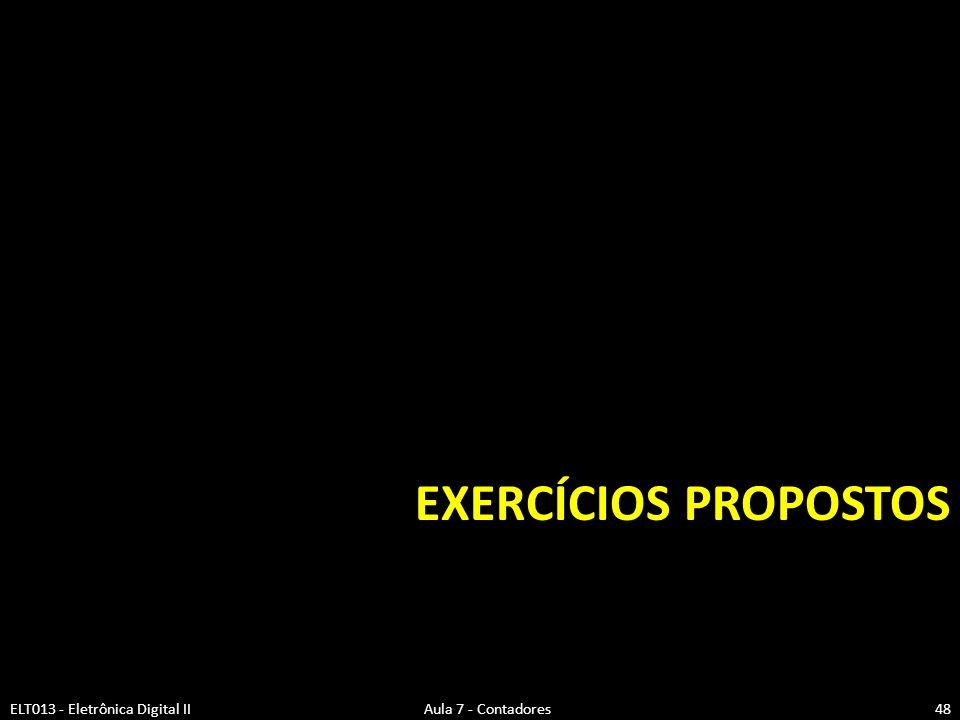 EXERCÍCIOS PROPOSTOS ELT013 - Eletrônica Digital II Aula 7 - Contadores48