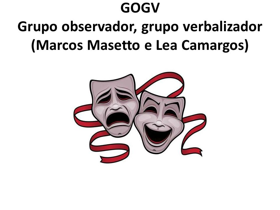 GOGV Grupo observador, grupo verbalizador (Marcos Masetto e Lea Camargos)