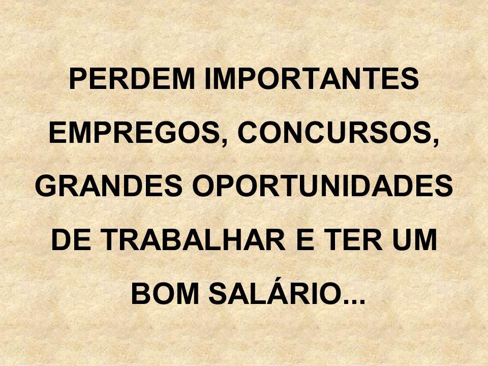 PERDEM IMPORTANTES EMPREGOS, CONCURSOS, GRANDES OPORTUNIDADES DE TRABALHAR E TER UM BOM SALÁRIO...