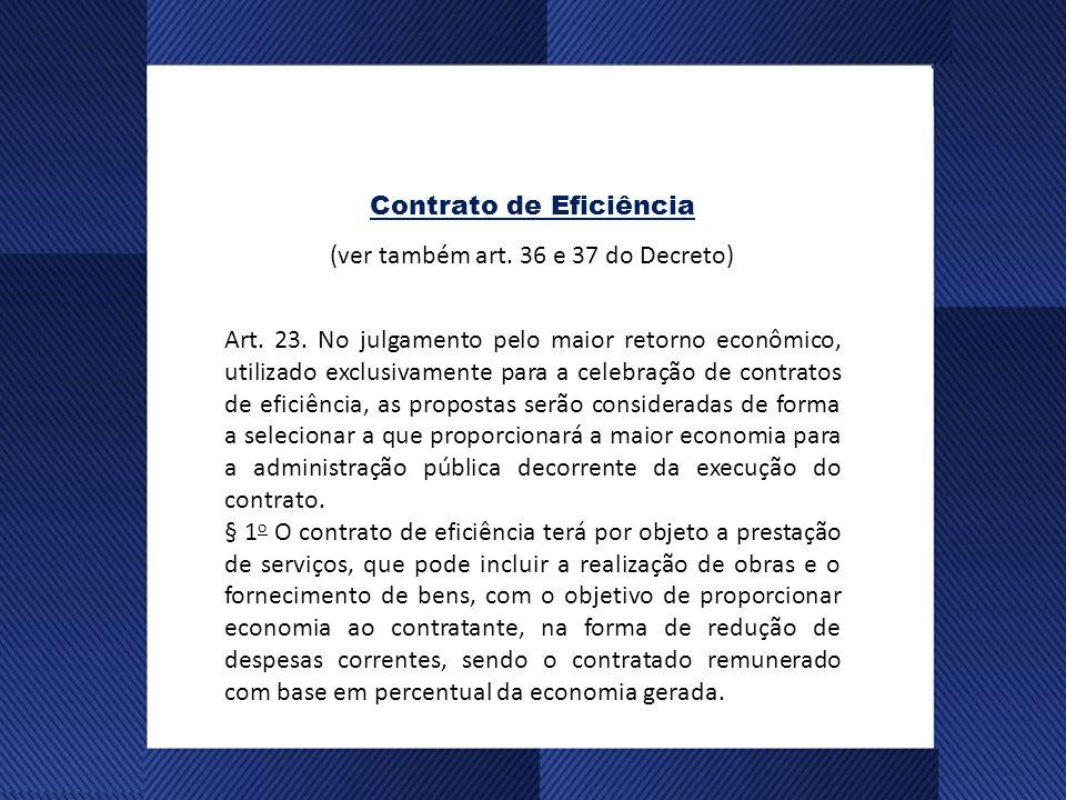 Contrato de Eficiência (ver também art.36 e 37 do Decreto) Art.
