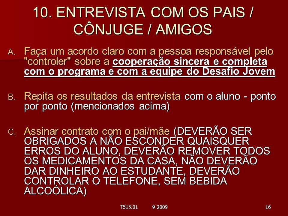 10. ENTREVISTA COM OS PAIS / CÔNJUGE / AMIGOS A. Faça um acordo claro com a pessoa responsável pelo