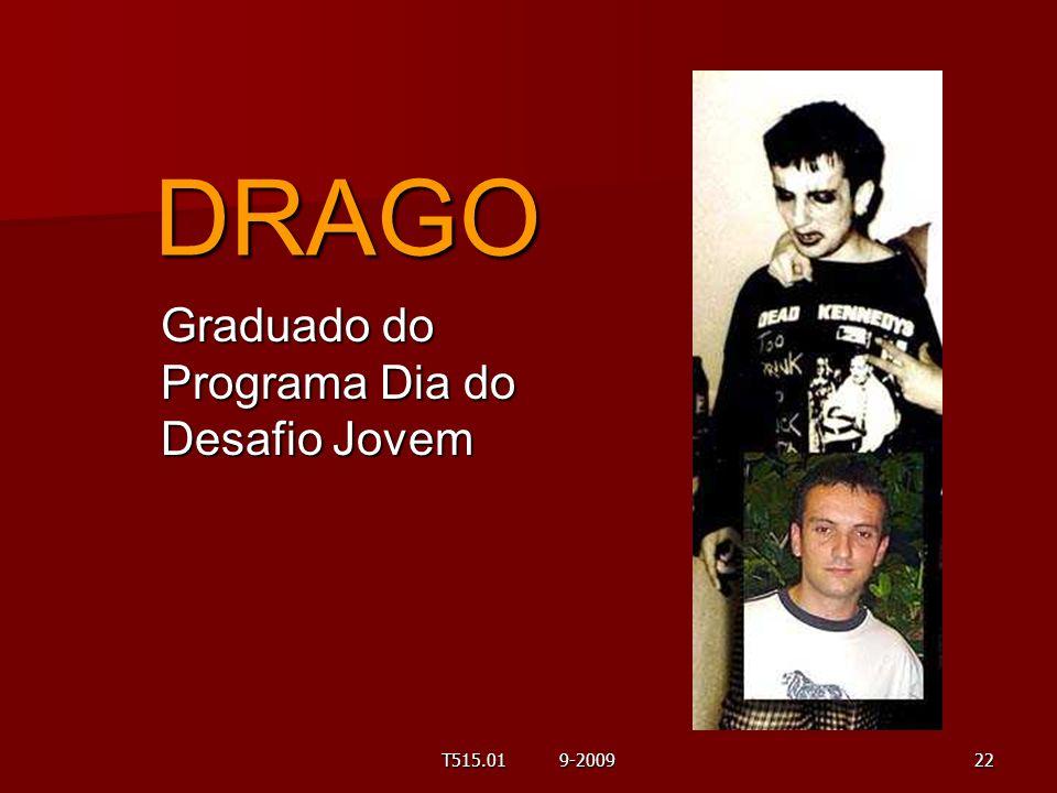 DRAGO Graduado do Programa Dia do Desafio Jovem 22T515.01 9-2009