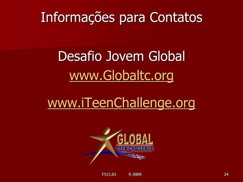 Informações para Contatos Desafio Jovem Global www.Globaltc.org www.iTeenChallenge.org 24T515.01 9-2009