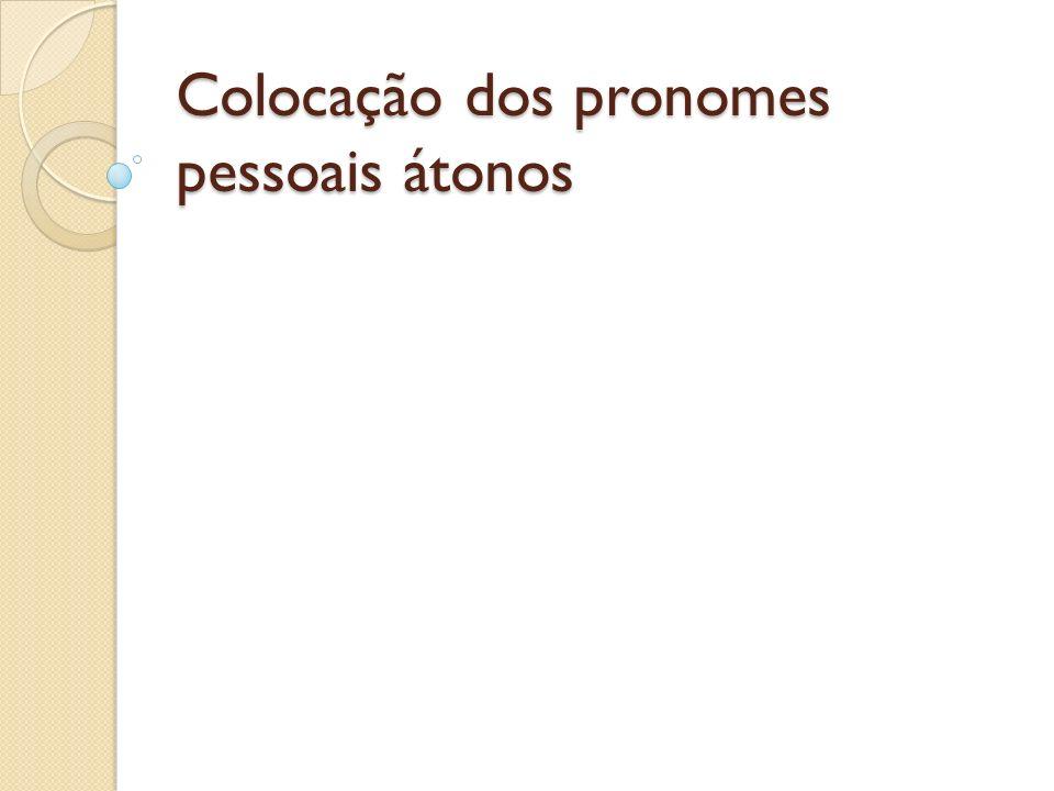 Colocação dos pronomes pessoais átonos