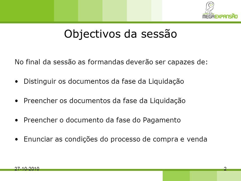 Fases do processo de compra e venda 1.Encomenda 2.Entrega 3.Liquidação 4.Pagamento 327-10-2010
