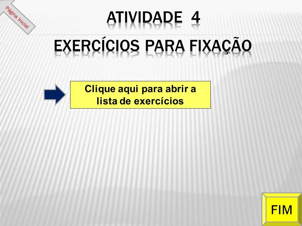 Página Inicial Clique aqui para abrir a lista de exercícios FIM