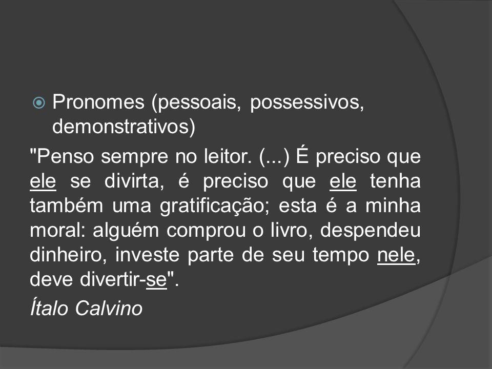 Pronomes (pessoais, possessivos, demonstrativos)