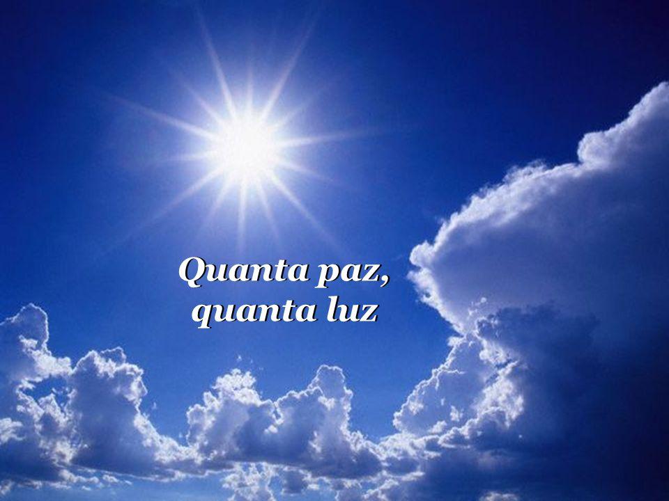 Deus no Céu, Deus na terra, onde esteja, está dentro de nós Deus no Céu, Deus na terra, onde esteja, está dentro de nós