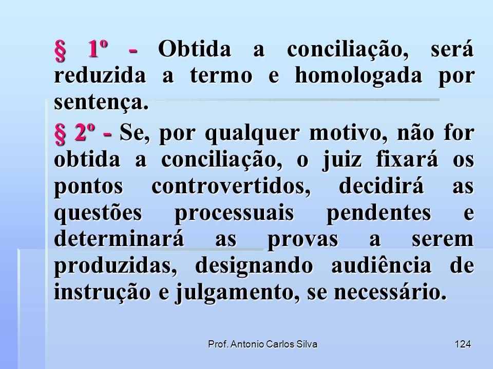 Prof. Antonio Carlos Silva123 SEÇÃO III DO SANEAMENTO DO PROCESSO Art. 331 - Se não ocorrer qualquer das hipóteses previstas nas seções precedentes, e