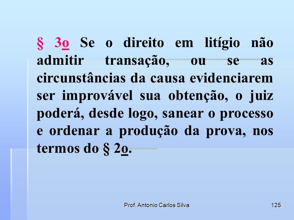 Prof. Antonio Carlos Silva124 § 1º - Obtida a conciliação, será reduzida a termo e homologada por sentença. § 2º - Se, por qualquer motivo, não for ob