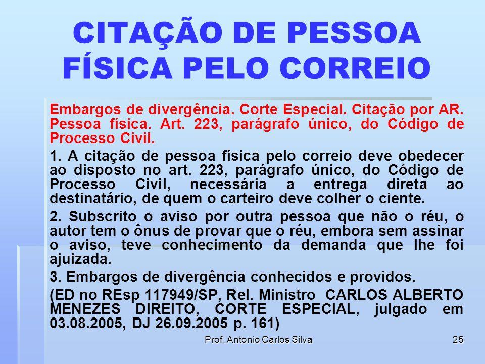 Prof. Antonio Carlos Silva24 IDENTIFICAÇÃO DO CITANDO DEVER DO OFICIAL DE JUSTIÇA PROCESSUAL CIVIL. CONTESTAÇÃO. CITAÇÃO VÁLIDA. EMPREGADO SEM PODERES