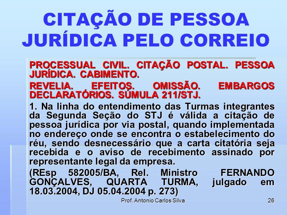 Prof. Antonio Carlos Silva25 CITAÇÃO DE PESSOA FÍSICA PELO CORREIO Embargos de divergência. Corte Especial. Citação por AR. Pessoa física. Art. 223, p