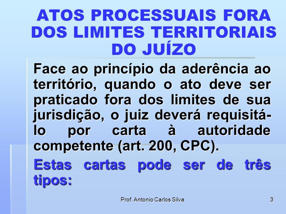 Prof. Antonio Carlos Silva2 FORMA DE COMUNICAÇÃO DOS ATOS a) REAL: quando a ciência é dada diretamente à pessoa do interessado (são as feitas pelo esc