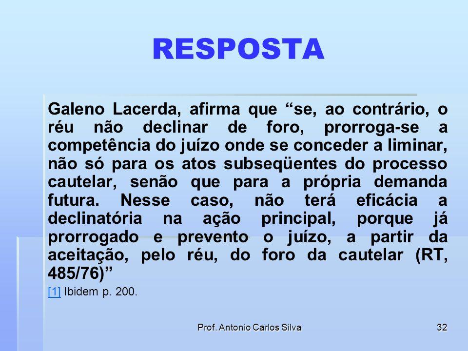 Prof. Antonio Carlos Silva31 COMPETÊNCIA NO PROCESSO CAUTELAR A parte ré que citada de uma ação cautelar preventiva proposta perante juiz relativament