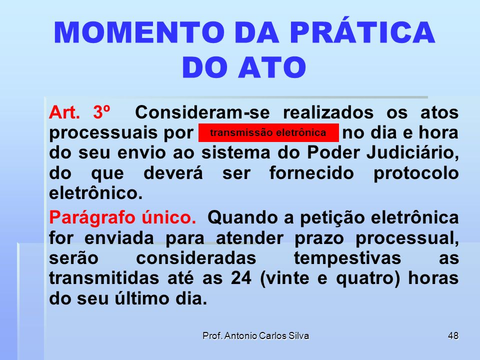 Prof. Antonio Carlos Silva47 CREDENCIAMENTO § 1º O credenciamento no Poder Judiciário será realizado mediante procedimento no qual esteja assegurada a