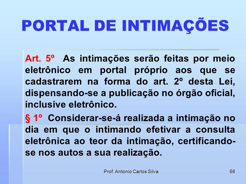 Prof. Antonio Carlos Silva55 CIRCULAÇÃO CONJUNTA DO DIARIO DE PAPEL E DO DIÁRIO ELETRÔNICO § 5º. A criação do Diário da Justiça eletrônico deverá ser