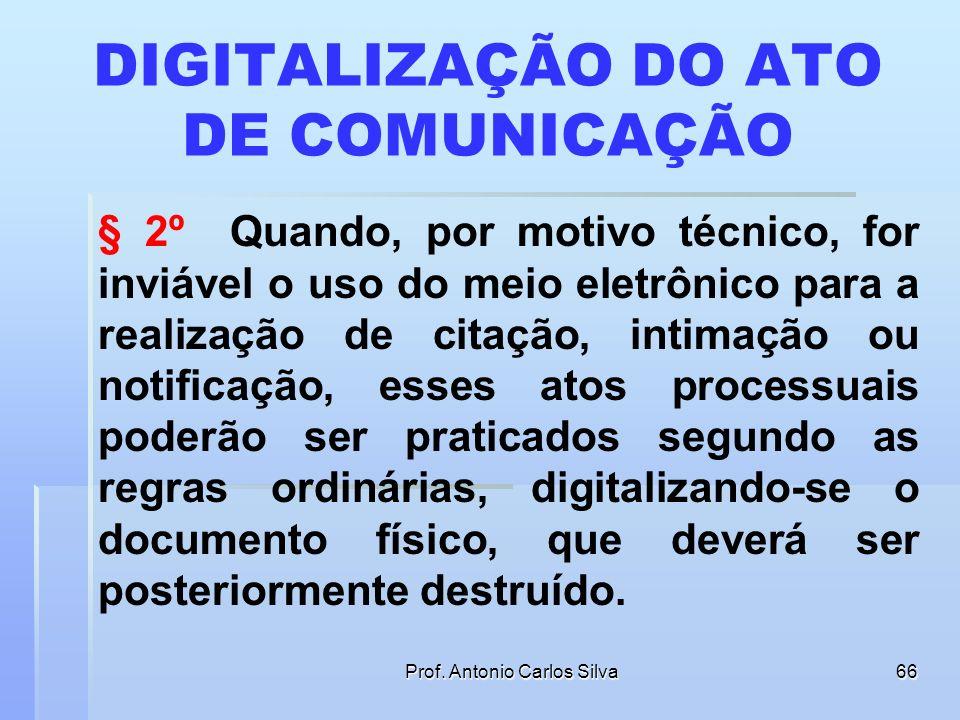 Prof. Antonio Carlos Silva65 VISTA PESSOAL ELETRÔNICA Art. 9º No processo eletrônico, todas as citações, intimações e notificações, inclusive da Fazen