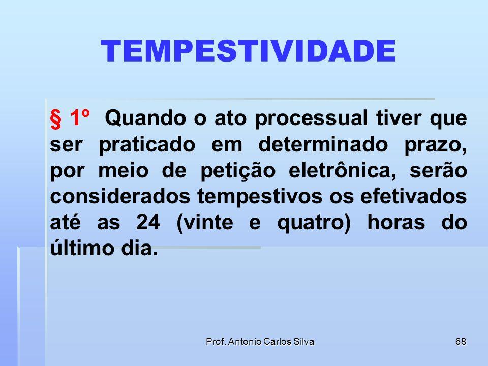 Prof. Antonio Carlos Silva67 TRANSMISSÃO E JUNTADA ELETRÔNICA DE PETIÇÕES Art. 10. A distribuição da petição inicial e a juntada da contestação, dos r
