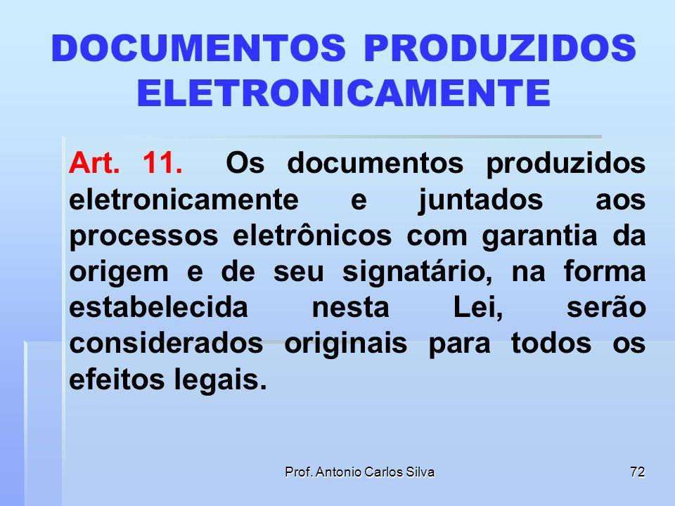 Prof. Antonio Carlos Silva71 ACESSO À JUSTIÇA DIGITAL § 3º Os órgãos do Poder Judiciário deverão manter equipamentos de digitalização e de acesso à re